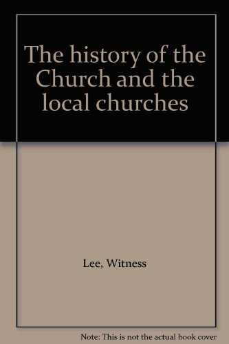9780870835797: The history of the Church and the local churches