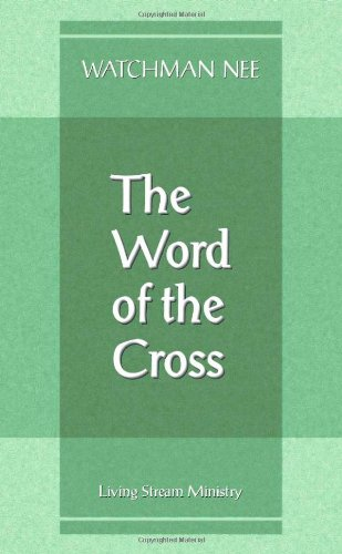 Word of the Cross: (0870836064) by Watchman Nee