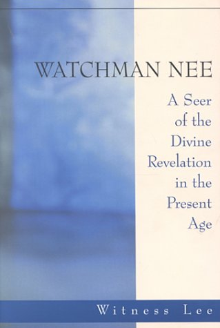 9780870836251: Watchman Nee - Seer of the Divine Revelation in the Present Age