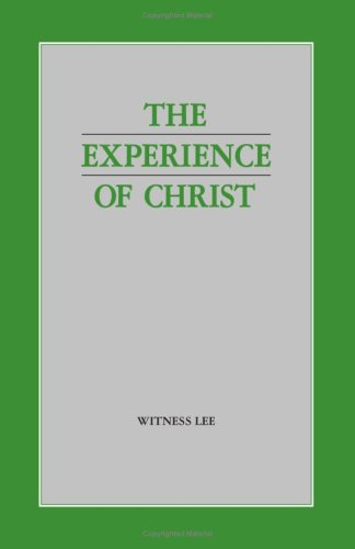 The Experience of Christ.: Witness Lee