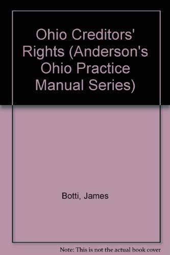 9780870841026: Ohio Creditors' Rights (Anderson's Ohio Practice Manual Series)