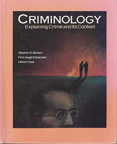 9780870841118: Criminology: Explaining Crime and Its Context