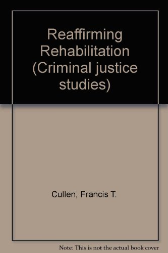 9780870841750: Reaffirming Rehabilitation (Criminal justice studies)