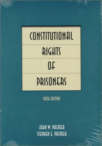 9780870842276: Constitutional Rights of Prisoners (Constitutional Rights of Prisoners, 6th ed)