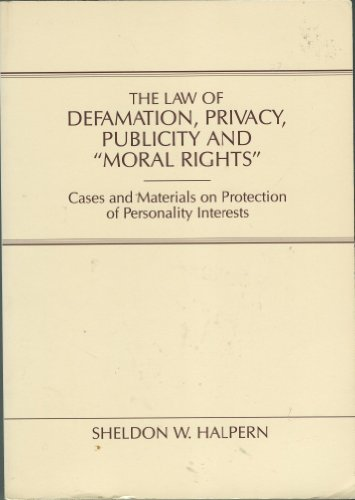 9780870843433: The Law of Defamation, Privacy, Publicity, and Moral Rights: Cases and Materials on Protection of Personality Interests