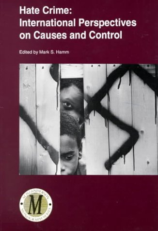 Hate Crime: International Perspectives on Causes and Control (Acjs/Anderson Monograph): Hamm, ...