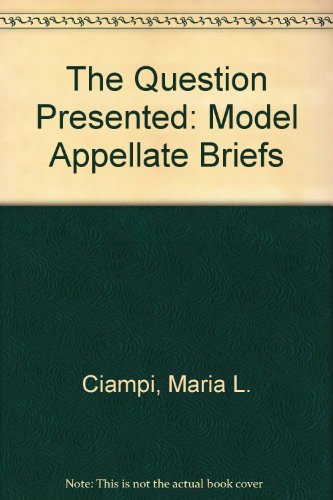 9780870844195: The Question Presented: Model Appellate Briefs