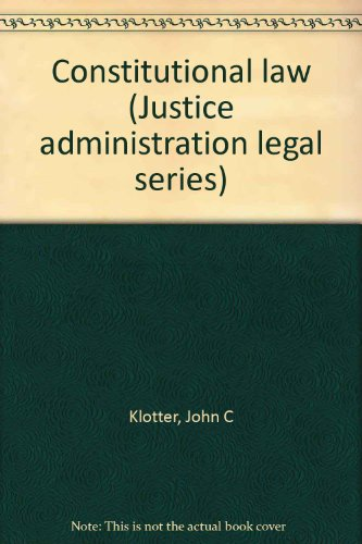 9780870844911: Constitutional law (Justice administration legal series)