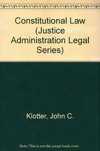9780870845291: Constitutional Law (Justice Administration Legal Series)