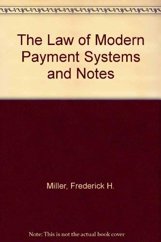 9780870845628: The Law of Modern Payment Systems and Notes