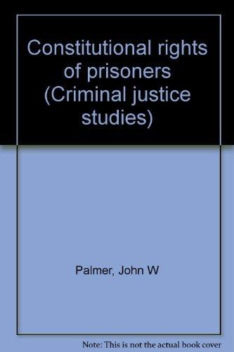 9780870846915: Constitutional rights of prisoners (Criminal justice studies)