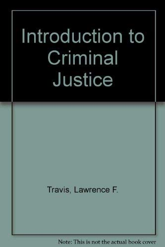 Introduction to Criminal Justice: Lawrence F. Travis