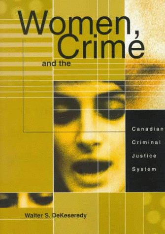 9780870848940: Women, Crime and the Canadian Criminal Justice System