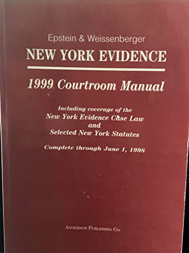 New York Evidence Courtroom Manual (0870849328) by Epstein, David; Weissenberger, Glen