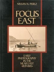 9780870909245: FOCUS EAST: Early Photography in the Near East (1839-1885).