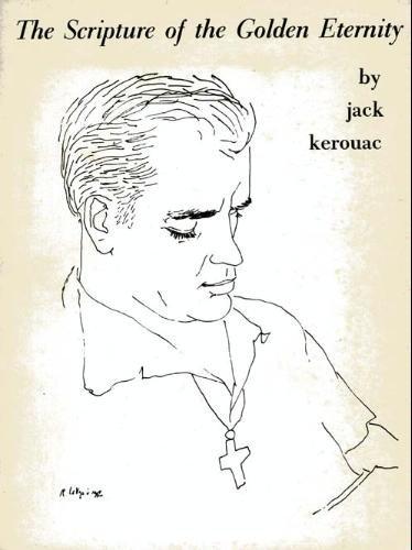 Scripture of the Golden Eternity: Kerouac, Jack