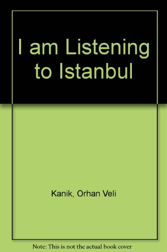 9780870910623: I am Listening to Istanbul