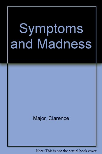 Symptoms & Madness: Poems.: Major, Clarence.