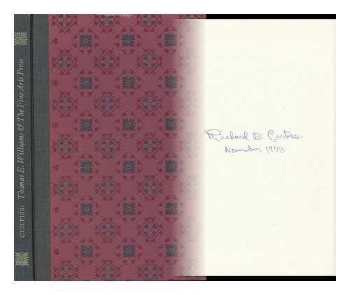 Thomas E. Williams & the Fine Arts Press (Signed): Curtiss, Richard D.
