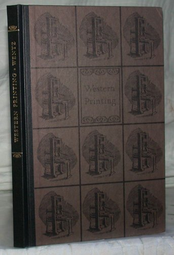Western printing: A selective and descriptive bibliography of books and other materials on the ...