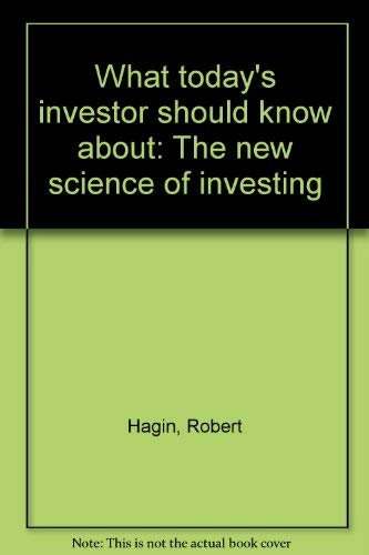 THE NEW SCIENCE OF INVESTING What Today's: HAGIN, ROBERT with