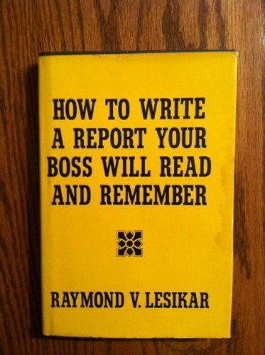How to write a report your boss: Raymond Vincent Lesikar