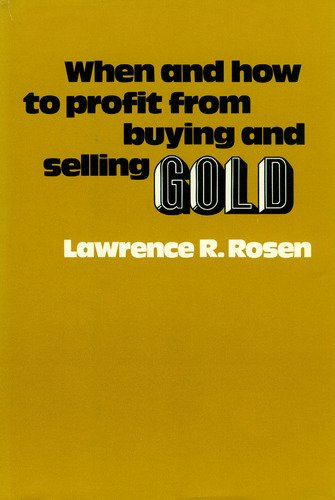 When and how to profit from buying and selling gold: Lawrence R Rosen