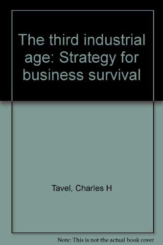 9780870941009: The third industrial age: Strategy for business survival