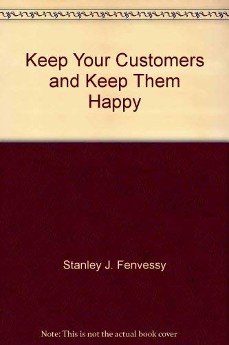 9780870941207: Keep your customers and keep them happy