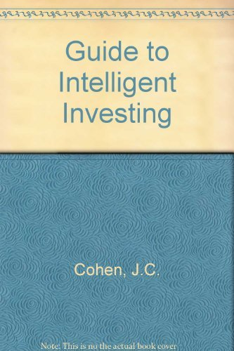 Guide To Intelligent Investing: Jerome B. Cohen,