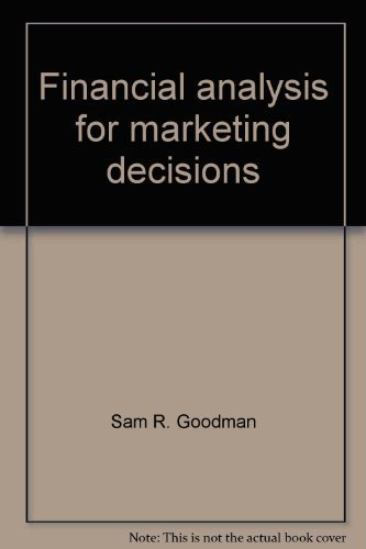 Financial Analysis for Marketing Decisions : The Executive's Guide to Profit Planning: Goodman...