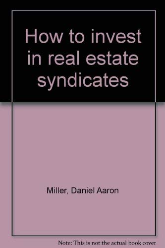 9780870941627: How to invest in real estate syndicates