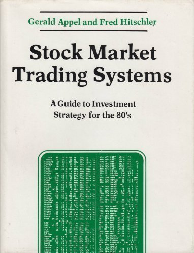 Stock Market Trading Systems: A Guide to Investment Strategy: Gerald Appel
