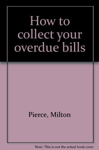 9780870941986: How to collect your overdue bills