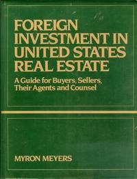 Foreign Investment in United States Real Estate: A Guide for Buyers, Sellers, Their Agents, and ...
