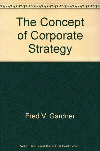 9780870942082: The Concept of Corporate Strategy