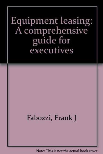 9780870942648: Equipment leasing: A comprehensive guide for executives