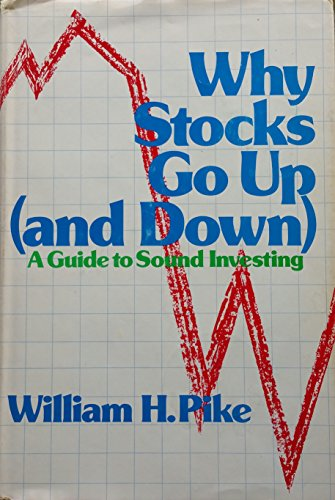 9780870943140: Why Stocks Go Up (And Down : a Guide to Sound Investing)