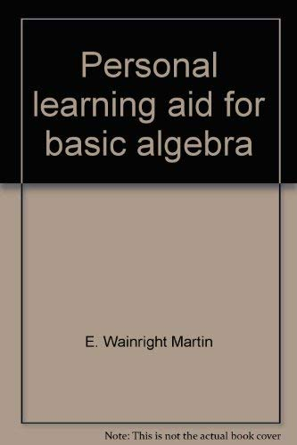 Basic Algebra: Personal Learning Aid (1969 Copyright): E Wainwright Martin, Jr., Author'Roger H ...