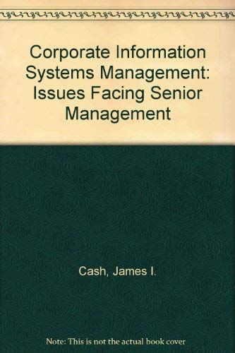9780870943478: Corporate Information Systems Management: The Issues Facing Senior Executives