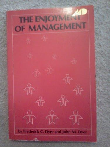 9780870943560: The Enjoyment of Management