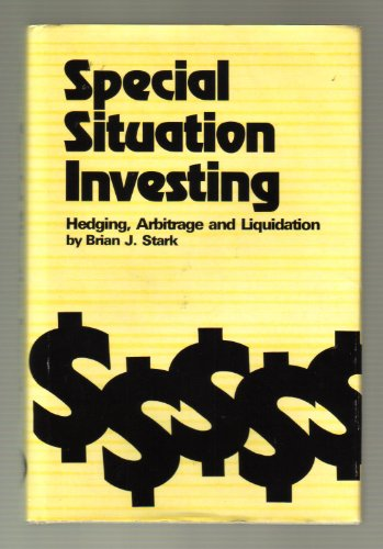 9780870943843: Special Situation Investing: Hedging, Arbitrage, and Liquidation