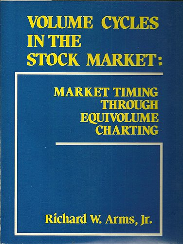 9780870944055: Volume Cycles in the Stock Market: Market Timing Through Equivolume Charting