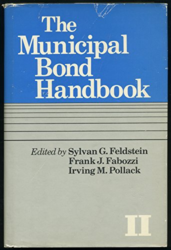 Municipal Bond Handbook: v. 2: Feldstein, Sylvan G.; etc.