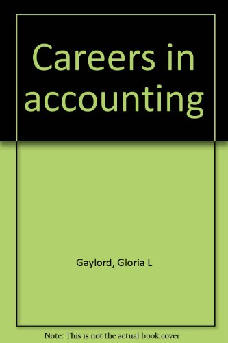 9780870944338: Careers in accounting [Hardcover] by Gaylord, Gloria L