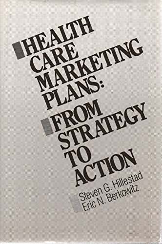 9780870944628: Health Care Marketing Plans: From Strategy to Action