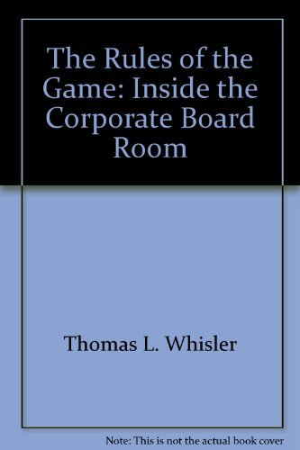 9780870944635: The rules of the game: Inside the corporate board room