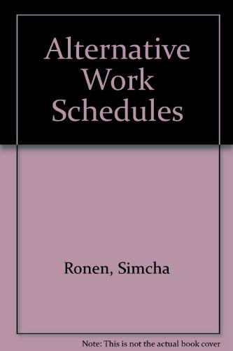 9780870945113: Alternative Work Schedules: Selecting, Implementing, and Evaluating