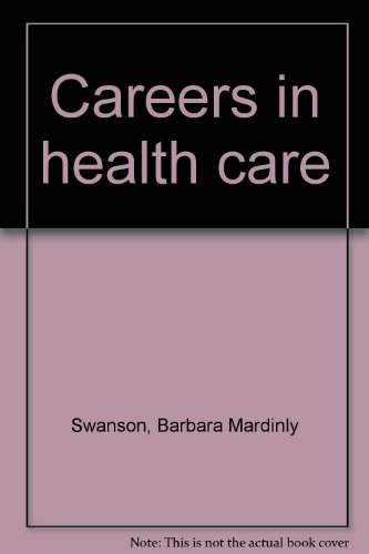 9780870945458: Careers in health care