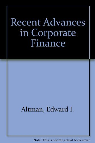 Recent Advances in Corporate Finance: Edward I. Altman,
